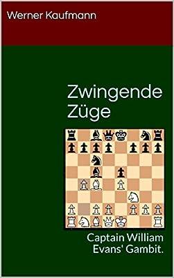 Zwingende Züge: Captain William Evans' Gambit. (German Edition)