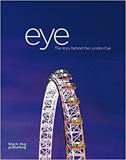 Eye: The Story Behind the London Eye