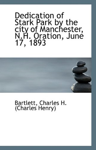 Dedication of Stark Park by the city of Manchester, N.H. Oration, June 17, 1893 pdf