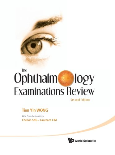 The Ophthalmology Examinations Review (Second Edition)