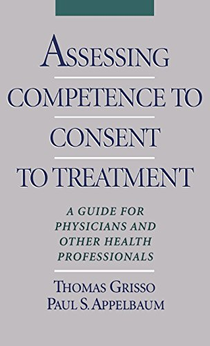 Assessing Competence to Consent to Treatment: A Guide for Physicians and Other Health Professionals