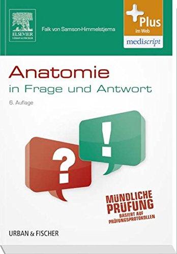 Anatomie in Frage und Antwort: Fragen und Fallgeschichten - mit Zugang zum Elsevier-Portal