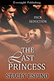 The Last Princess (Pack Seduction Book 3)