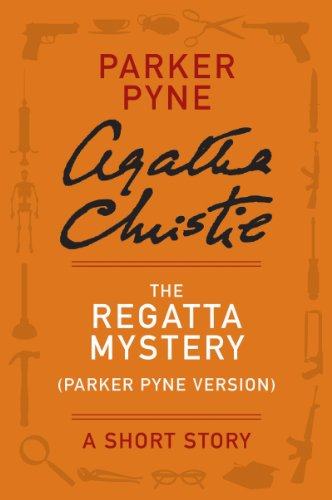 The Regatta Mystery (Parker Pyne Version): A Parker Pyne Story (Parker Pyne Mysteries) (Best Version Of Murder On The Orient Express)
