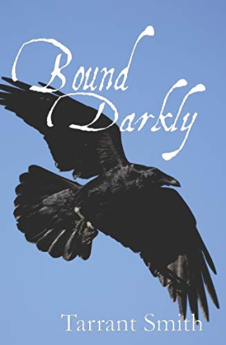 Bound Darkly (The Darkly Series Book 2) by [Smith, Tarrant]