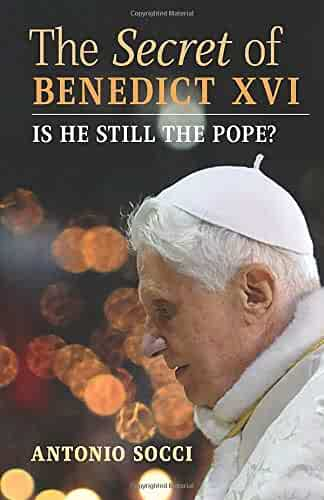 The Secret of Benedict XVI: Is He Still the Pope?