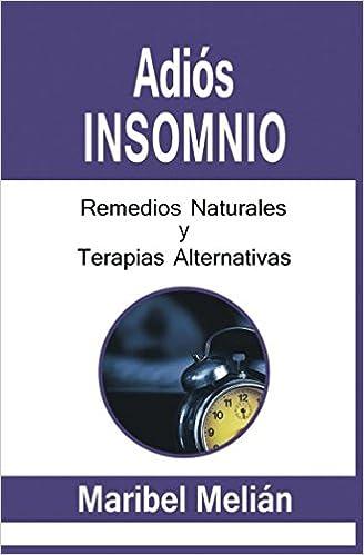 ADIÓS INSOMNIO. Remedios Naturaleshttps://amzn.to/2PAoth3