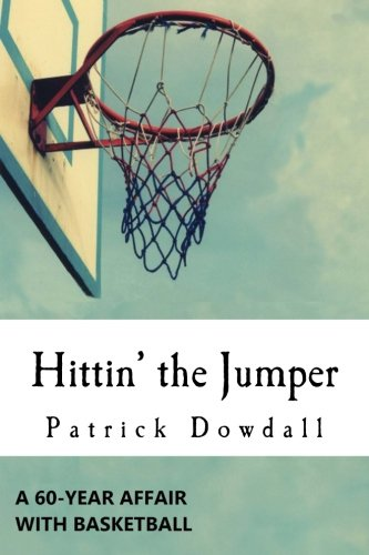 Hittin' the Jumper: A 60-Year Affair with Basketball
