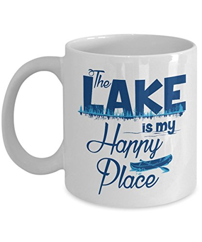 The Lake Is My Happy Place Trendy Coffee & Tea Gift Mug Cup For A Lake Bum Girl Or Boy