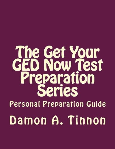 The Get Your GED Now Test Preparation Series: Personal Preparation Guide by Damon A Tinnon (2012-02-09)