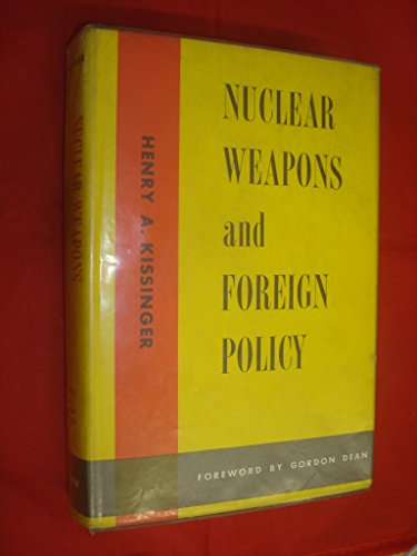Nuclear Weapons And Foreign Policy by Henry A. Kissinger