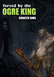 Bred by the Ogre King (Taboo Pregnant Ogre Erotica)