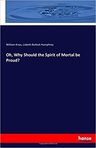why should the spirit of mortal be proud