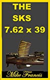 The SKS 7.62 x 39: The Soviet M1 Carbine, And