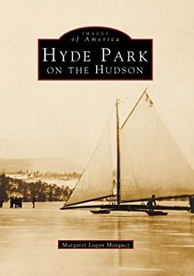 HYDE PARK On The Hudson (NY) (Images of America by Margaret Logan Marquez (1996-07-01)