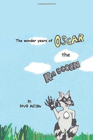 The Wonder Years of Oscar the Raccoon (Year Of The Raccoon)
