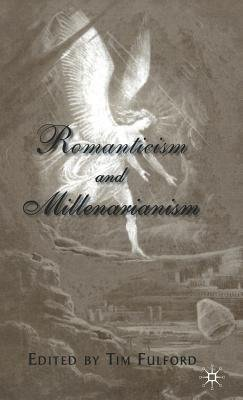 [(Romanticism and Millenarianism)] [Author: Tim Fulford] published on (February, 2002) PDF