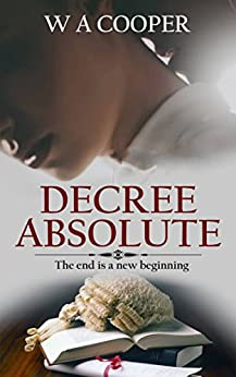 Decree Absolute by [Cooper, W A]