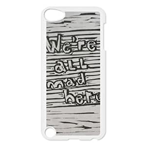 YUAHS(TM) Personalized Hard Back Cover Case for Ipod Touch 5 with We're All Mad Here YAS145592