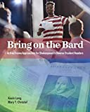 Bring on the Bard: Active Drama Approaches for Shakespeare's Diverse Student Readers