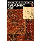 How to Recognize Islamic Art, Rizzoli Staff, 0140052380