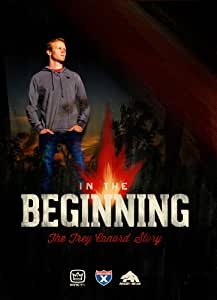 In The Beginning: The Trey Canard Story