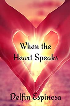 When the Heart Speaks by [Espinosa,Delfin]