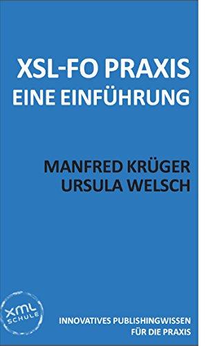 XSL-FO Praxis: Eine Kurzeinführung (German Edition)