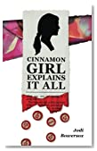 Cinnamon Girl Explains It All