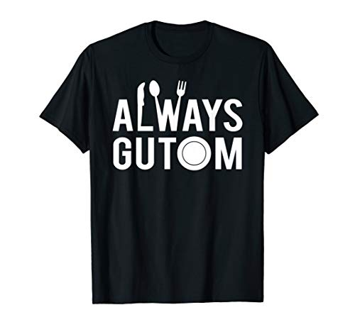 Always Gutom Filipino Food Philippines Adobo Gift Idea Shirt