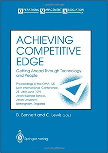 Book Achieving Competitive Edge: Getting Ahead Through Technology and People Proceedings of the OMA-UK Sixth International Conference