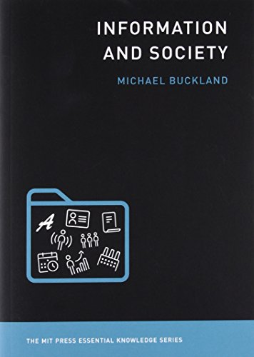 Information and Society (The MIT Press Essential Knowledge series) (Series Knowledge)