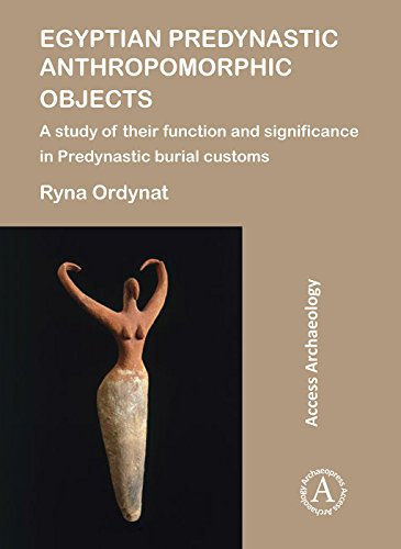 R.E.A.D Egyptian Predynastic Anthropomorphic Objects: A study of their function and significance in Predynas<br />[E.P.U.B]