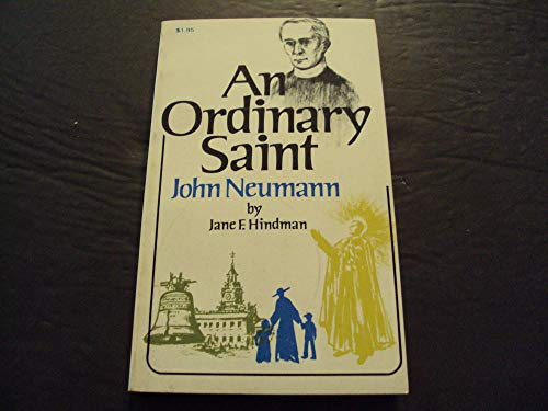 (An Ordinary Saint John Neumann by Jane Hindman First Print 1977 PB)