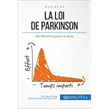 La loi de Parkinson: Allier efficacité et gestion du temps (Gestion & Marketing t. 24) (French Edition)