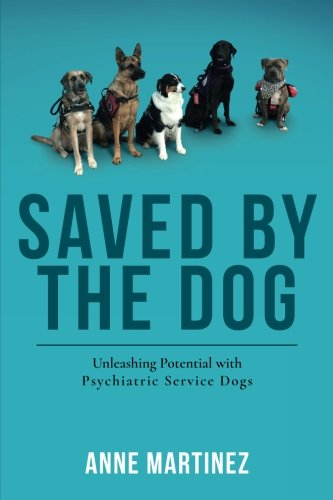 Saved by the Dog: Unleashing Potential with Psychiatric Service Dogs (Psychiatric Service Dog compare prices)