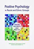 img - for Positive Psychology in Racial and Ethnic Groups: Theory, Research, and Practice (Cultural, Racial, and Ethnic Psychology) book / textbook / text book