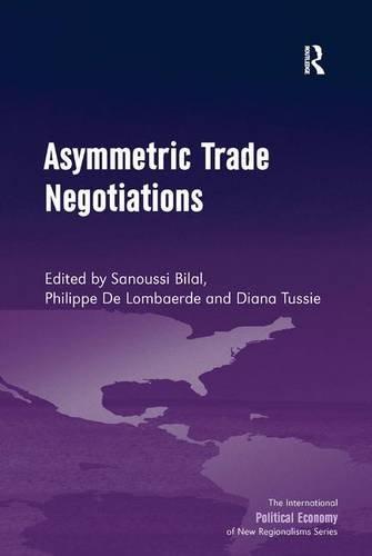 Asymmetric Trade Negotiations (The International Political Economy Of New Regionalisms Series)