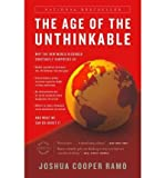 img - for The Age of the Unthinkable: Why the New World Disorder Constantly Surprises Us and What We Can Do about It (Paperback) - Common book / textbook / text book
