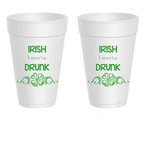 - St. Patrick's Day Styrofoam Cups - Irish Drunk