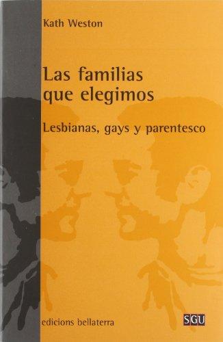 Familias que elegimos, las - lesbianas gays y parentesco [Nov 19, 2012] Weston, Kath