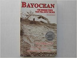 Book Bayocean: The Oregon Town That Fell into the Sea by Bert Webber (1999-03-30)