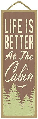 (SJT02552) Life is better at the cabin (tree & bird image) lodge / cabin primitive wood plaques, signs - measure 5