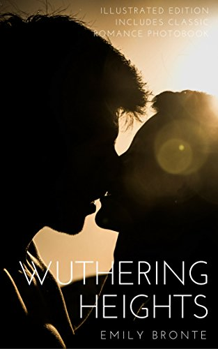 Wuthering Heights - Special Illustrated Edition: Includes Classic Romance Photobook