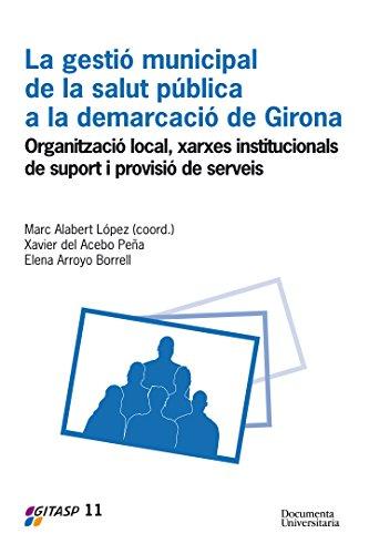 La gestió municipal de la salut pública a la demarcació de Girona (Gitasp 11)