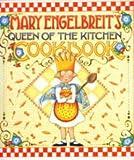 Queen of the Kitchen Cookbook, Mary Engelbreit and Engelbreit, 0836267613