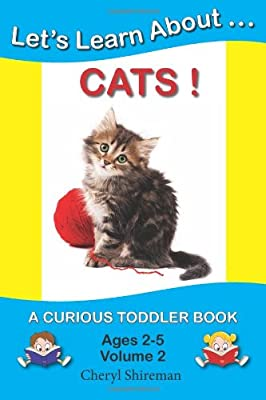 Lets Learn Aboutcats A Curious Toddler Book Volume 2 by CreateSpace Independent Publishing Platform