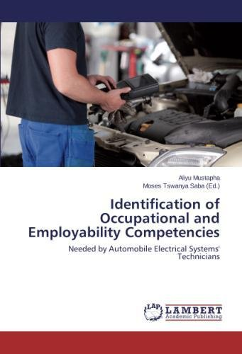 Download Identification of Occupational and Employability Competencies: Needed by Automobile Electrical Systems' Technicians PDF