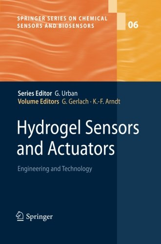 Hydrogel Sensors and Actuators: Engineering and Technology (Springer Series on Chemical Sensors and Biosensors)