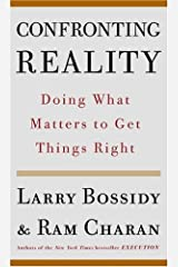 Confronting Reality: Doing What Matters to Get Things Right Kindle Edition
